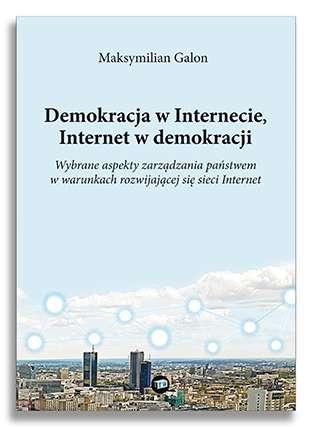 Demokracja_w_Internecie__Internet_w_demokracji._Wybrane_aspekty_zarzadzania_panstwem_w_warunkach_rozwijajacej_sie_sieci_Internet