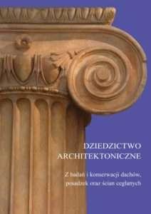 Dziedzictwo_architektoniczne._Z_badan_i_konserwacji_dachow__posadzek_oraz_scian_ceglanych