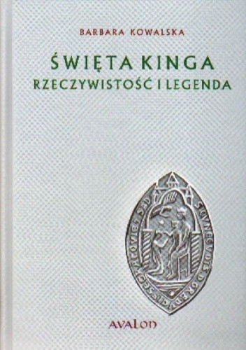 Swieta_Kinga._Rzeczywistosc_i_legenda