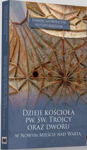 Dzieje_kosciola_pw._sw._Trojcy_oraz_dworu_w_Nowym_Miescie_nad_Warta