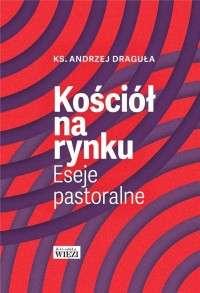 Kosciol_na_rynku._Eseje_pastoralne