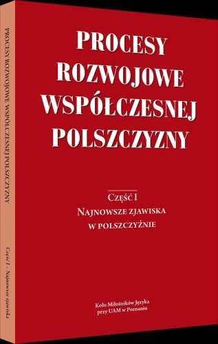 Procesy_rozwojowe_wspolczesnej_polszczyzny__cz._1._Najnowsze_zjawiska_w_polszczyznie
