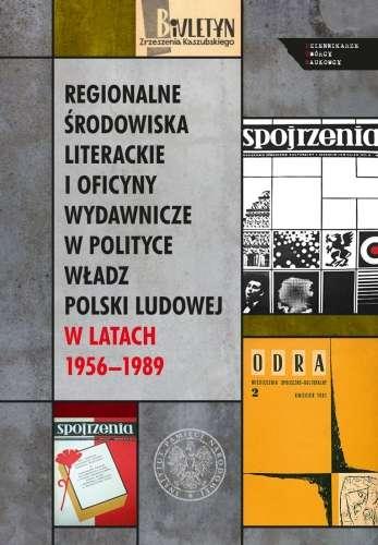 Regionalne_srodowiska_literackie_i_oficyny_wydawnicze_w_polityce_wladz_polski_ludowej_w_latach_1956_1989