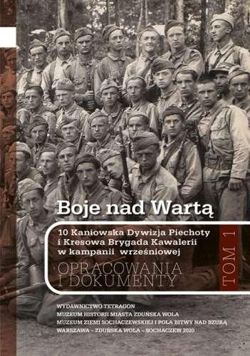 Boje_nad_Warta._10_Kaniowska_Dywizja_Piechoty_i_Kresowa_Brygada_Kawalerii_w_kampanii_wrzesniowej._Opracowania_i_dokumenty__tom_1