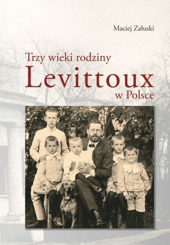 Trzy_wieki_rodziny_Levittoux_w_Polsce