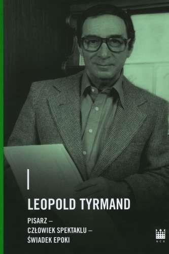 Leopold_Tyrmand._Pisarz__czlowiek_spektaklu__swiadek_epoki
