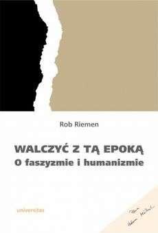 Walczyc_z_ta_epoka._O_faszyzmie_i_humanizmie