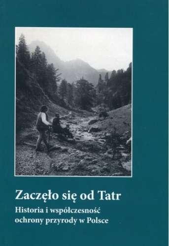 Zaczelo_sie_od_Tatr._Historia_i_wspolczesnosc_ochrony_przyrody_w_Polsce