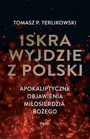 Iskra_wyjdzie_z_Polski._Apokaliptyczne_objawienia_Milosierdzia_Bozego