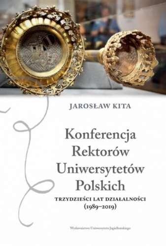 Konferencja_Rektorow_Uniwersytetow_Polskich._Trzydziesci_lat_dzialalnosci__1989_2019_