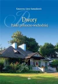 Dwory_Polski_polnocno_wschodniej