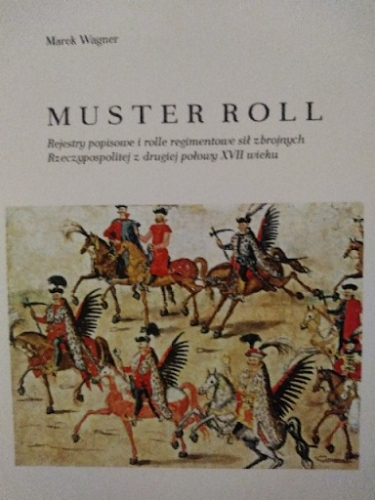 Muster_roll._Rejestry_popisowe_i_rolle_regimentowe_sil_zbrojnych_Rzeczypospolitej_z_drugiej_polowy_XVII_wieku