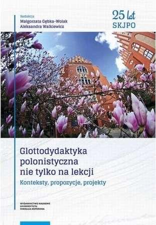 Glottodydaktyka_polonistyczna_nie_tylko_na_lekcji._Konteksty__propozycje__projekty