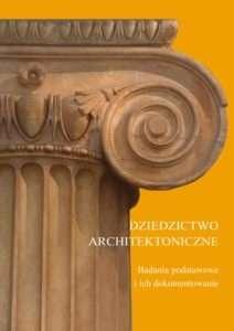 Dziedzictwo_architektoniczne._Badania_podstawowe_i_ich_dokumentowanie