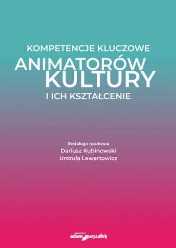 Kompetencje_kluczowe_animatorow_kultury_i_ich_ksztalcenie