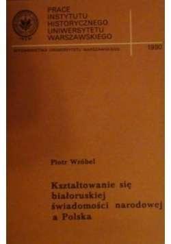 Ksztaltowanie_sie_bialoruskiej_swiadomosci_narodowej_a_Polska