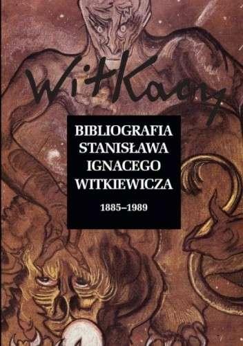 Bibliografia_Stanislawa_Ignacego_Witkiewicza_1885_1989