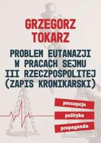 Problem_eutanazji_w_pracach_sejmu_III_Rzeczpospolitej__zapis_kronikarski_._Percepcja__polityka__propaganda