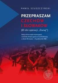 Przepraszam_Czechow_i_Slowakow__65_dni_operacji__Dunaj__._Relacja_oficera_wojsk_inzynieryjnych__uczestnika_zbrojnej_agresji_na_Czechoslowacje_w_dniach_20_sierpnia___23_pazdziernika_1968_r.