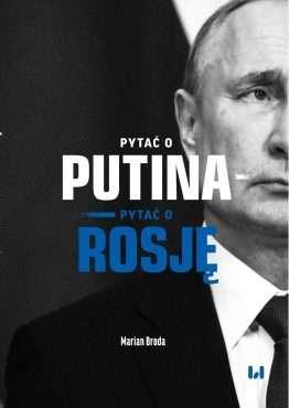 Pytac_o_Putina._Pytac_o_Rosje