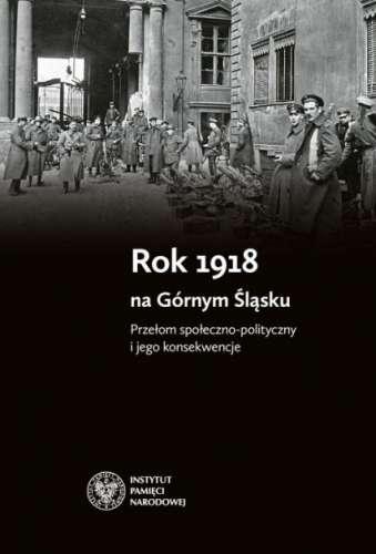 Rok_1918_na_Gornym_Slasku._Przelom_spoleczno_polityczny_i_jego_konsekwencje