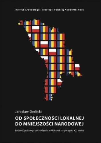 Od_spolecznosci_lokalnej_do_mniejszosci_narodowej._Ludnosc_polskiego_pochodzenia_w_Moldawii_na_poczatku_XXI_wieku
