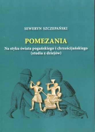 Pomezania._Na_styku_swiata_poganskiego_i_chrzescijanskiego__studia_z_dziejow_
