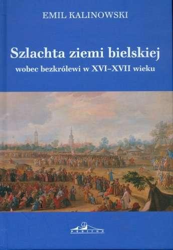 Szlachta_ziemi_bielskiej_wobec_bezkrolewi_w_XVI_XVII_wieku
