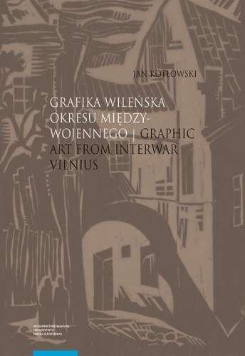 Grafika_wilenska_okresu_miedzywojennego._Graphic_Art_from_Interwar_Vilnius