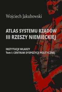 Atlas_systemu_rzadow_III_Rzeszy_Niemieckiej._Instytucje_wladzy__t._I__centrum_dyspozycji_politycznej