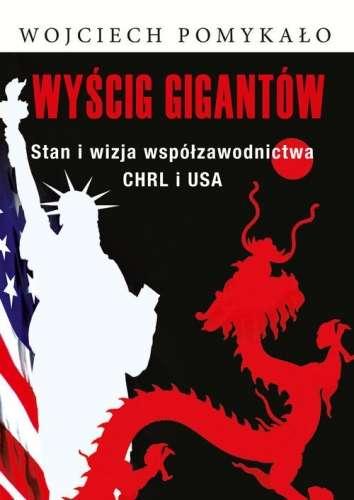Wyscig_gigantow._Stan_i_wizja_wspolzawodnictwa_CHRL_i_USA