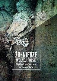 Zolnierze_wolnej_Polski._Wykleci_odnalezieni_w_Malopolsce