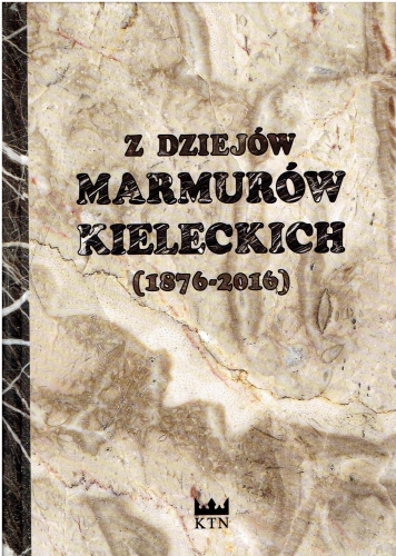 Z_dziejow_marmurow_kieleckich__1876_2016_