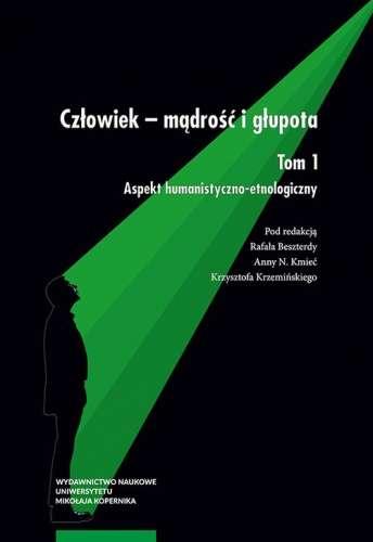 Czlowiek___madrosc_i_glupota__t._1__Aspekt_humanistyczno_etnologiczny
