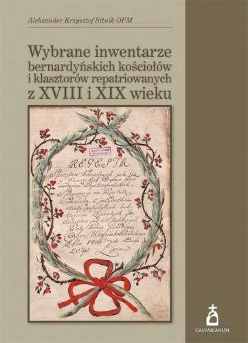 Wybrane_inwentarze_bernardynskich_kosciolow_i_klasztorow_repatriowanych_z_XVIII_i_XIX_wieku