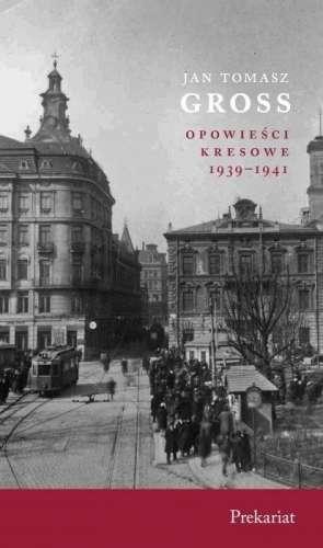 Opowiesci_kresowe_1939_1941._Prekariat