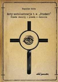 Anty_autolustracja_t.w.__Student_._Prawda_Jezuity_i_prawda_o_Jezuicie