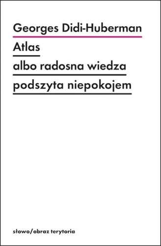 Atlas_albo_radosna_wiedza_podszyta_niepokojem