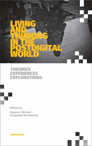 Living_and_Thinking_in_the_Postdigital_World._Theories_Experiences_Explorations