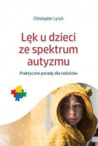 Lek_u_dzieci_ze_spektrum_autyzmu._Praktyczne_porad_dla_rodzicow