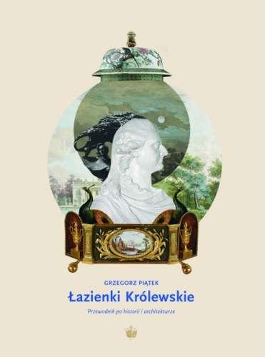 Lazienki_Krolewskie._Przewodnik_po_historii_i_architekturze