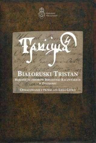 Bialoruski_Tristan._Rekopis_ze_zbiorow_Biblioteki_Raczynskich_w_Poznaniu