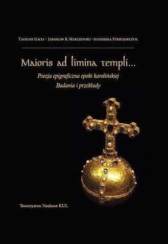 Maioris_ad_limina_templi..._Poezja_epigraficzna_epoki_karolinskiej._Badania_i_przeklady