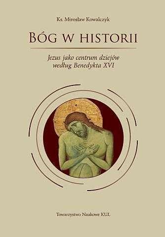 Bog_w_historii._Jezus_jako_centrum_dziejow_wedlug_Benedykta_XVI