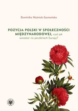 Pozycja_polski_w_spolecznosci_miedzynarodowej__czyli_jak_wzrastac_na_peryferiach_Europy_