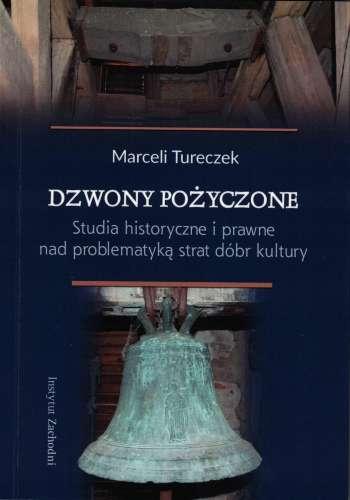 Dzwony_pozyczone._Studia_historyczne_i_prawne_nad_problematyka_strat_dobr_kultury