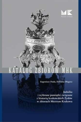 Judaika_i_wybrane_pamiatki_zwiazane_z_historia_krakowskich_Zydow_w_zbiorach_Muzeum_Krakowa