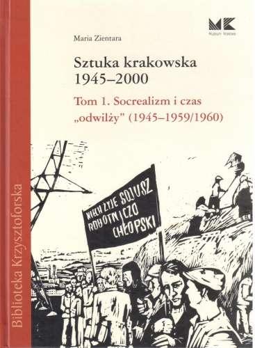 Sztuka_krakowska_1945_2000__t._1._Socrealizm_i_czas__odwilzy___1945_1959_1960_