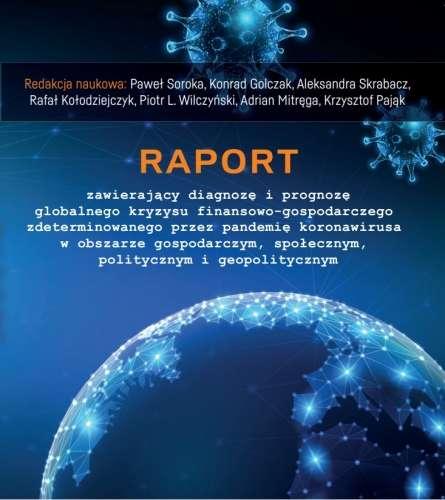 Raport_zawierajacy_diagnoze_i_prognoze_globalnego_kryzysu_finansowo_gospodarczego_zdeterminowanego_przez_pandemie_koronawirusa_w_obszarze_gospodarczym__spolecznym__politycznym_i_geopolitycznym