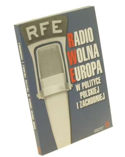 Radio_Wolna_Europa_w_polityce_polskiej_i_zachodniej